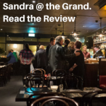 Sandra @ the Grand. Read the Review